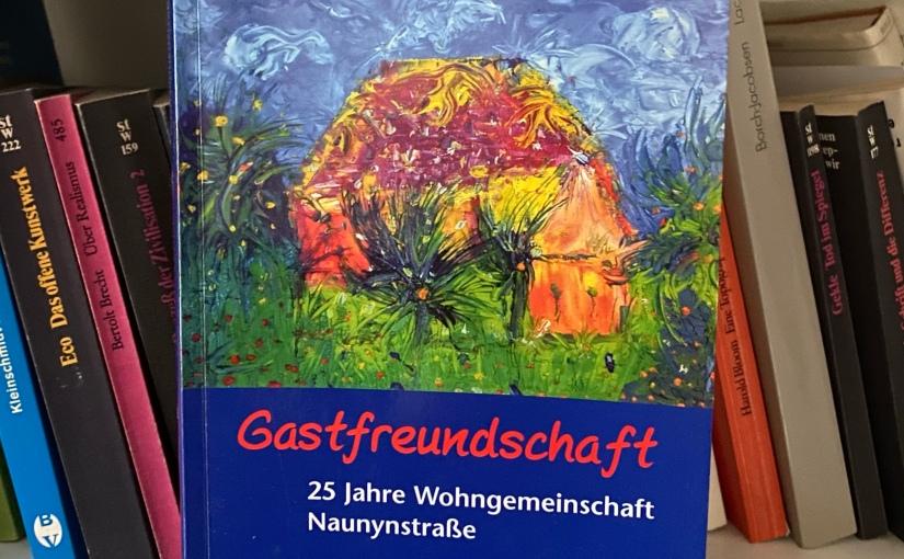 Gastfreundschaft – 25 Jahre Wohngemeinschaft Naunynstraße